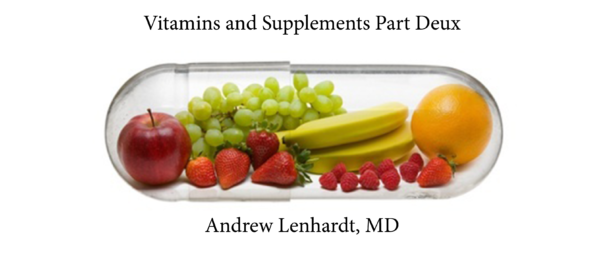 Andrew-Lenhardt-MD-Vitamins-and-Supplements-Part-Deux.png