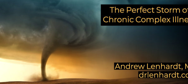 The Perfect Storm of Chronic Illness